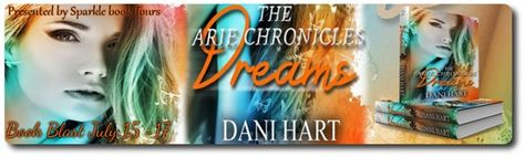 New Release - Dreams - The Arie Chronicles # 2 by Dani Hart @authordanihart @sparklebooktour - http://roomwithbooks.com/new-release-dreams-the-arie-chronicles-2-by-dani-hart-authordanihart-sparklebooktour/