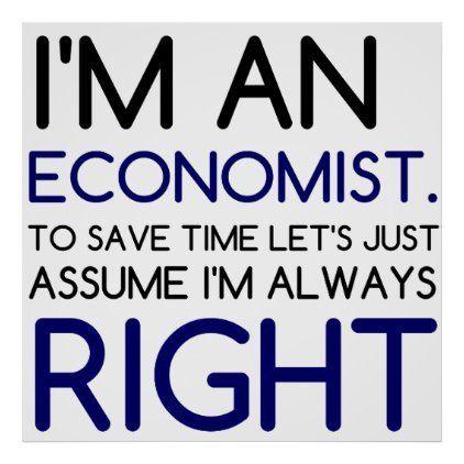 I M An Economist Poster Zazzle Com In 2020 Economist Student Posters Economist Quotes