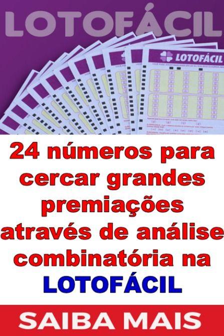 24 Numeros Na Lotofacil Com Analise Combinatoria Descubra Como