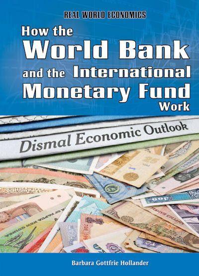 How The World Bank And The International Monetary Fund Work 13 Real World Economics Money Smart Week Fund Smart Money