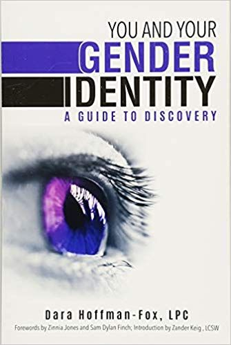 Amazon Com You And Your Gender Identity A Guide To Discovery 9781510723054 Dara Hoffman Fox Zinnia Jones Sam Dylan Gender Identity Gender Download Books