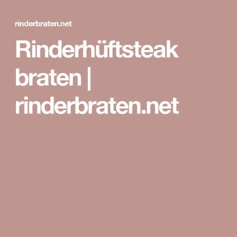 Rinderhüftsteak braten   rinderbraten.net