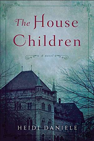 The House Children - A Novel ebook by Heidi Daniele Great Books, New Books, Books To Read, Book Club Books, Book Lists, Book Clubs, Book Nerd, Historical Fiction Books, Historical Romance