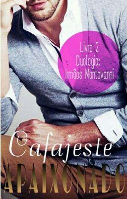 Completo Cafajeste Apaixonado 2 Livro Da Duologia Irmaos