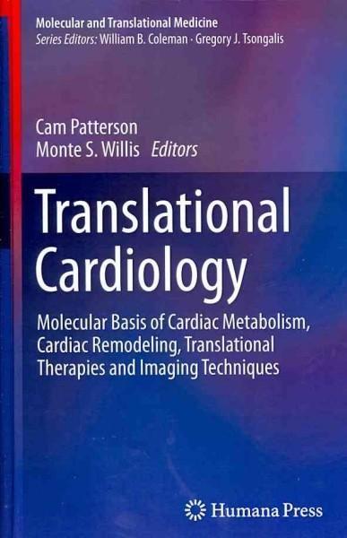 Translational Cardiology: Molecular Basis of Cardiac Metabolism, Cardiac Remodeling, Translational Therapies and ...