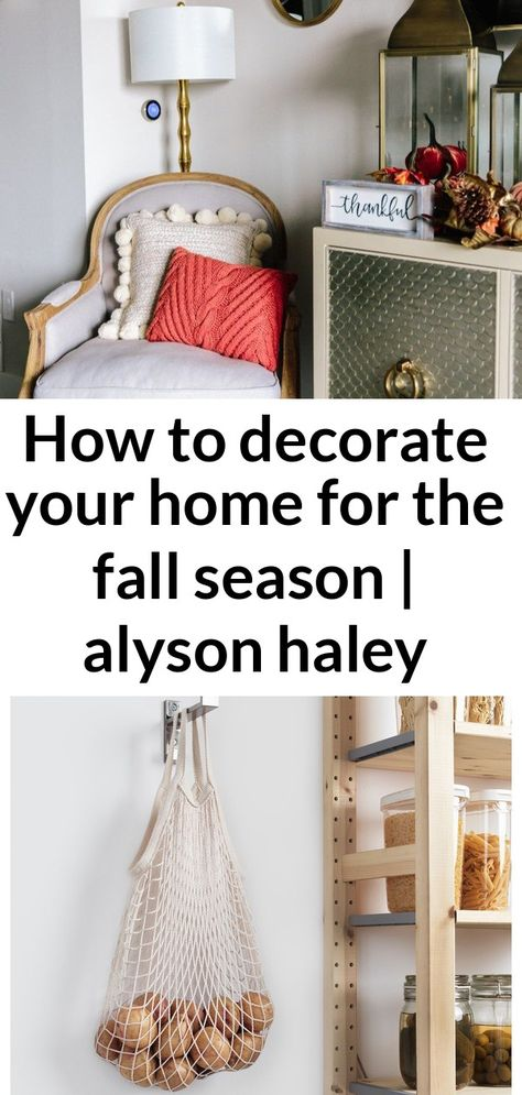 How to decorate your home for the fall season | alyson haley