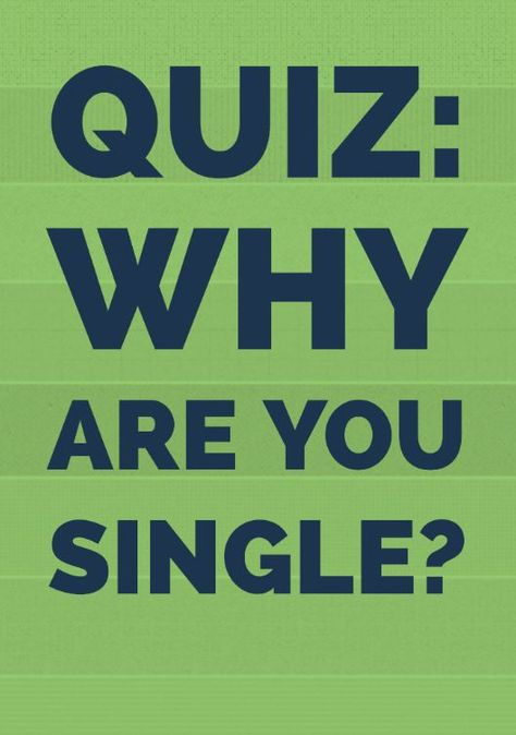 Still Quiz Am Single I Why