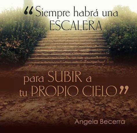 Siempre Habrá Una Escalera Para Subir A Tu Propio Cielo