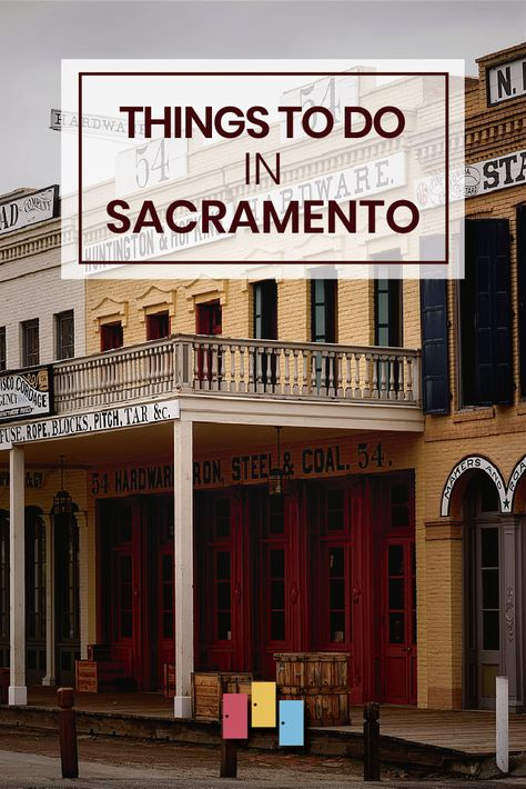 The Top 8 Things To Do In Sacramento Sacramento