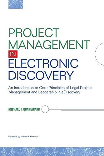 Download Pdf Project Management In Electronic Discovery An Introduction To Core Principles Of Legal Project Manageme Project Management Leadership Principles