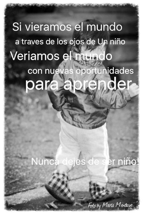 Nunca Dejes De Ser Niño Reflexiones Dia Del Niño Frases