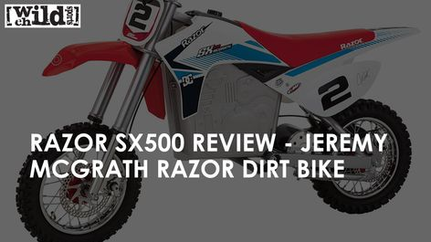 Razor Sx500 Review Jeremy Mcgrath Razor Dirt Bike Kids Sports Dirt Bike Bike