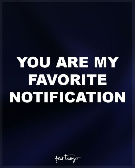 """Love quote - """"you are my favorite notification"""" - long distance love quotes - relatable quotes {Your Tango}"""