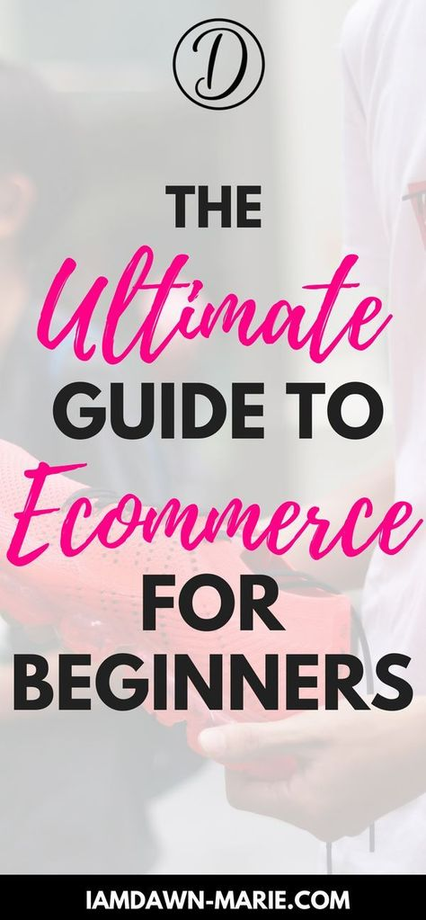 The Ultimate Ecommerce Startup Guide: Beginning, Middle To End