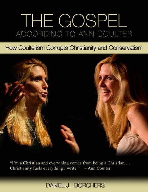 """Essay: """"The Gospel According to Ann Coulter"""" at http://wp.me/p4jHFp-3d.  At the turn of this millennium, conservative pugilist Ann Coulter became a leader of the Religious Right, even as she denied its existence. With the publication of Godless (2006), Coulter was recognized as a Christian authority, despite displaying a pattern of unchristian behavior and promoting unbiblical doctrines.   Coulter's false theology invaded both the Church and Conservatism."""