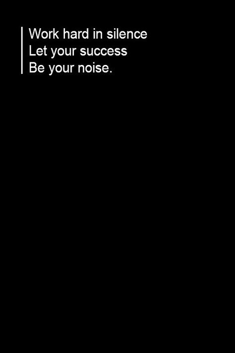 let your success be your noise