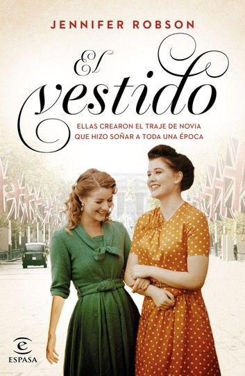 El Vestido Ebook By Jennifer Robson Rakuten Kobo Libros Gratis Novelas Para Leer Libros De Novelas