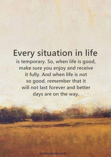 Positive Quotes : Every situation in life is temporary..