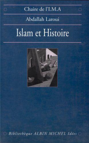 Telecharger Islam Et Histoire Essai D Epistemologie Pdf Par Abdallah Laroui Telecharger Votre Fichier Ebook Maintenant Livre Islam Islam Livre Numerique