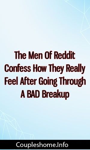 The Men Of Reddit Confess How They Really Feel After Going