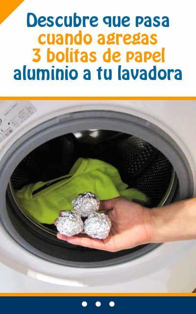 Descubre Que Pasa Cuando Agregas 3 Bolitas De Papel Aluminio A Tu Lavadora Te Encantará Lavar Ropa Trucos Tips Cleaning Storage Cleaning Washing Machine