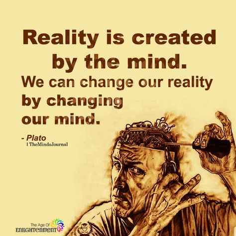 Reality Is Created By The Mind