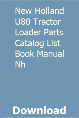 New Holland U80 Tractor Loader Parts Catalog List Book Manual Nh