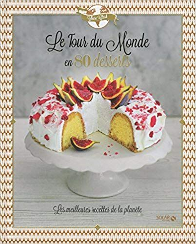 Telecharger Le Tour Du Monde En 80 Desserts Pdf Gratuitement Livre Libre Titre Le Tour Du Monde En 80 D Orange And Almond Cake Dessert For Dinner Almond Cakes
