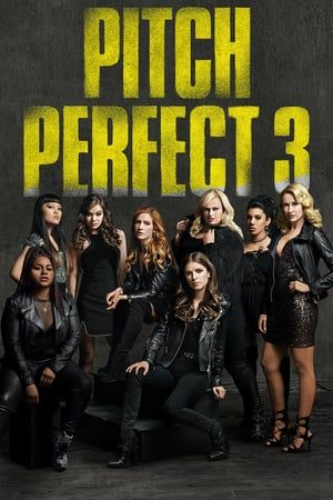 Watch Movie Pitch Perfect 3 2017 Full Movie Pitch Perfect Volledige Films Film