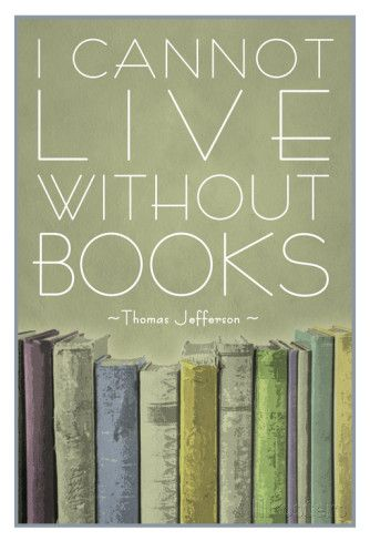 I Cannot Live Without Books Thomas Jefferson Posters sur AllPosters.fr