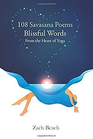 Read Book 108 Savasana Poems Blissful Words From The Heart Of Yoga Savasana Words Free Reading