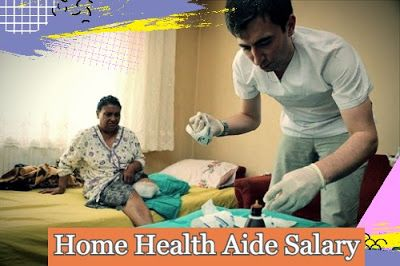 Home Health Aides Salary Home Health Aide Home Health Education And Training
