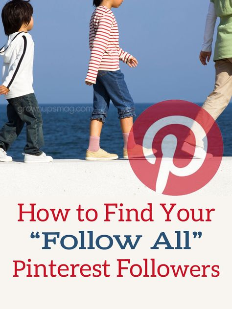 """Find Your """"Follow All"""" Followers on Pinterest - Grown Ups Magazine - When applying for sponsored opportunities with brands, some PR firms have recently begun to ask bloggers for our """"Follow All"""" followers. Surprisingly, this is not easy to find! Here's why they care and how to find this number."""