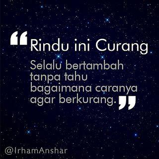 Rindu Ini Curang Quotes Rindu Quotes Indonesia New Quotes
