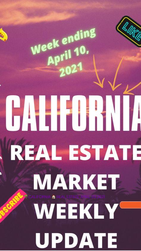 🌴 CALIFORNIA 🏠 REAL ESTATE WEEKLY APRIL 10,2021
