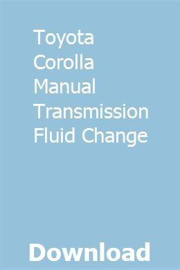 Toyota Corolla Manual Transmission Fluid Change Transmission Fluid Change Toyota Corolla Manual Transmission