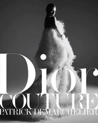 Download Pdf Christian Dior By Patrick Demarchelier Free Epub Mobi Ebooks Dior Couture Patrick Demarchelier Dior Haute Couture