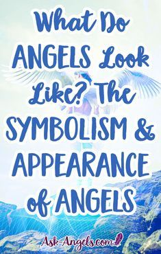 """What Do Angels Look Like? The Symbolism & Appearance of Angels. Angels are spiritual beings who appear in many forms. Learn the key visual characteristics of angels to finally answer: """"what do angels really look like?"""" #angels #askangels"""