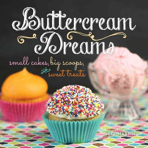 cream Dreams: small cakes, big scoops, and sweet treats