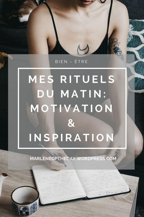 Mes Rituels du Matin: Motivation & Inspiration