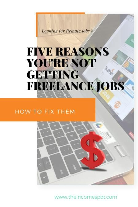 5 Reasons You Re Not Getting Freelance Jobs And How To Fix Them Freelancing Jobs Job Where To Find Jobs