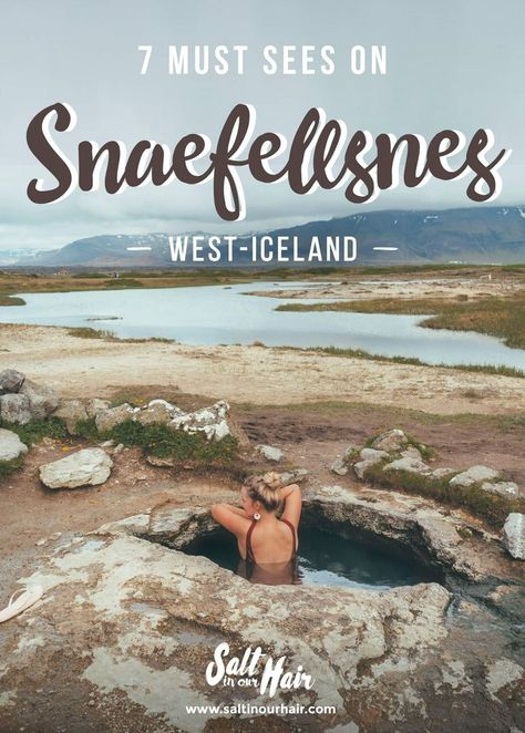 7 Must Sees on Snaefellsnes, West-Iceland #iceland #snaefellsnes #peninsula #west #hotspring #horses #lava