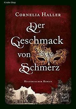 Der Geschmack Von Schmerz Schmerz Historischer Roman Bucher