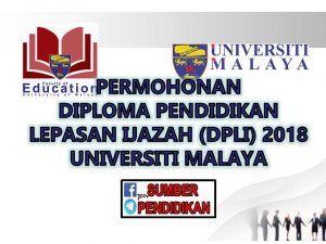 Permohonan Program Diploma Pendidikan Lepasan Ijazah Dpli Universiti Malaya 2018 Social Security Card Personal Care Social Security