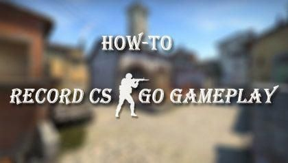 How To Record Cs Go Gameplay On Windows 10 Or Macos Spacesimulatorastronomy Gameplay Records Fps Games