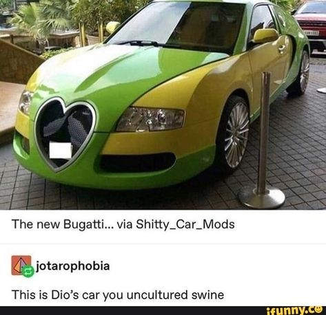 The new Bugatti. via Shitty_Car_Mods This is Dicªs car you uncultured swine - iFunny :) Funny Car Memes, Car Humor, Funny Cars, Hilarious, Cowboy Bebop, Blue Exorcist, Bugatti, Uncultured Swine, Yoshikage Kira