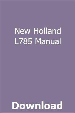 New Holland L785 Manual New Holland New Holland Tractor New Holland Skid Steer