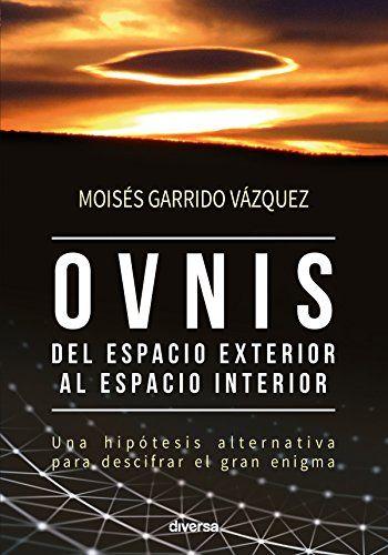 Los Libros Mas Leidos Y Vendidos 3 Libros Sobre Ovnis Y Extraterrestres Extraterrestres Libros Descargar Libros En Pdf