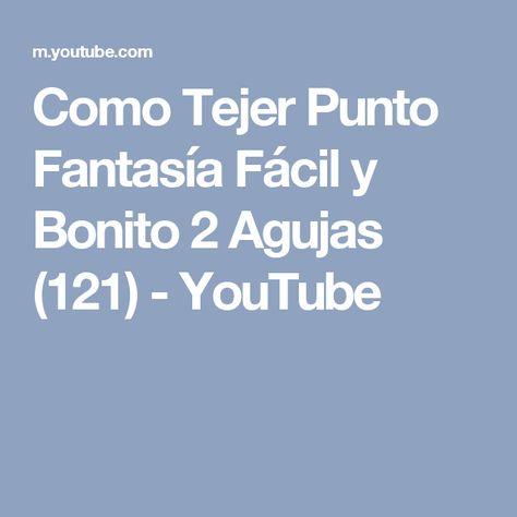 Como Tejer Punto Fantasía Fácil y Bonito 2 Agujas (121) - YouTube