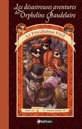 Le Penultieme Peril Les Desastreuses Aventures Des Orphelins Baudelaire 12 French Baudelaire Book Cover Baseball Cards